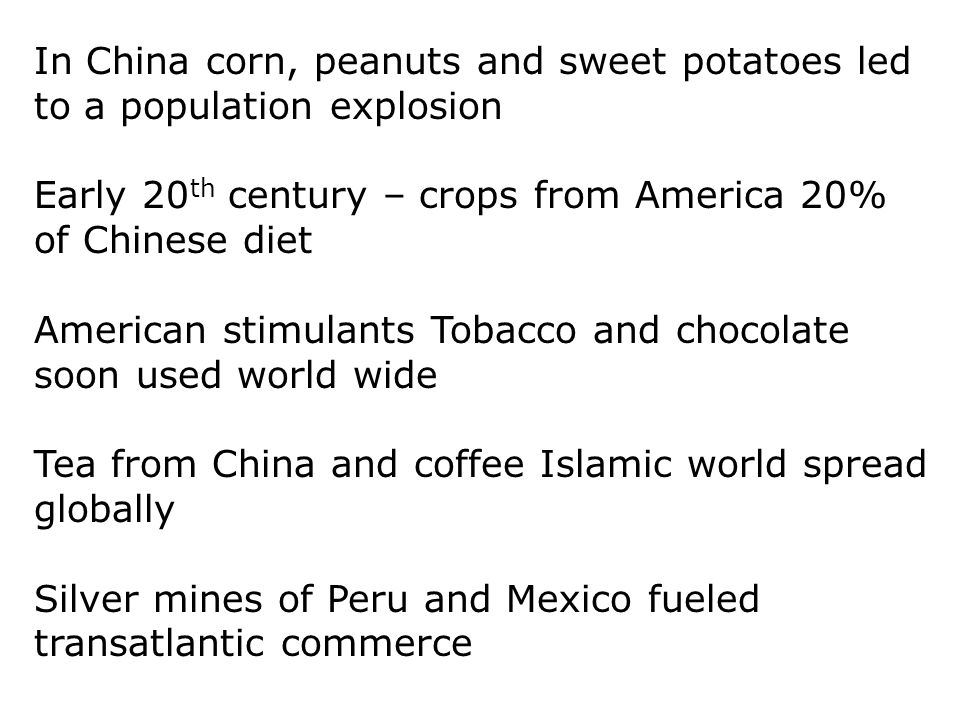 In China corn, peanuts and sweet potatoes led to a population explosion