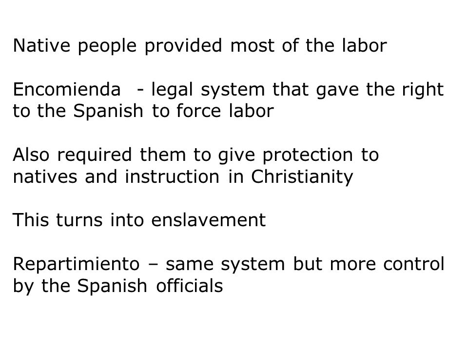 Native people provided most of the labor