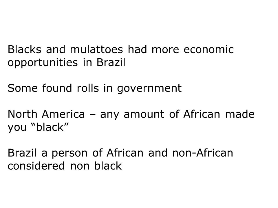 Blacks and mulattoes had more economic opportunities in Brazil