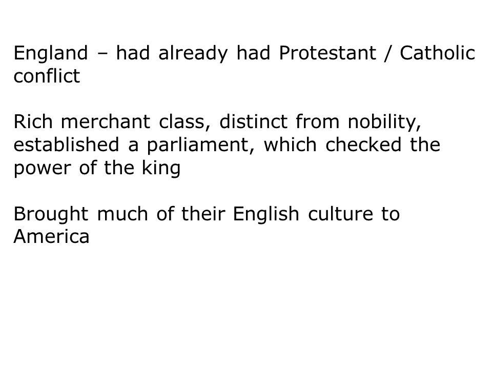England – had already had Protestant / Catholic conflict