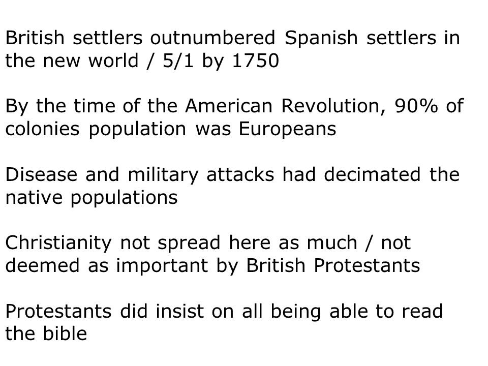 British settlers outnumbered Spanish settlers in the new world / 5/1 by 1750