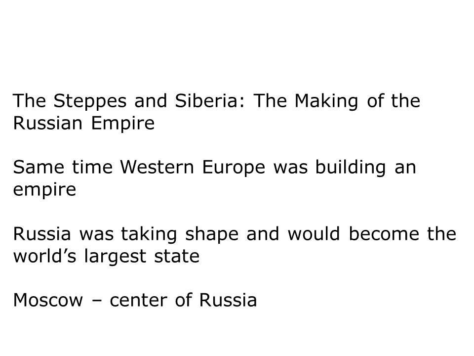 The Steppes and Siberia: The Making of the Russian Empire