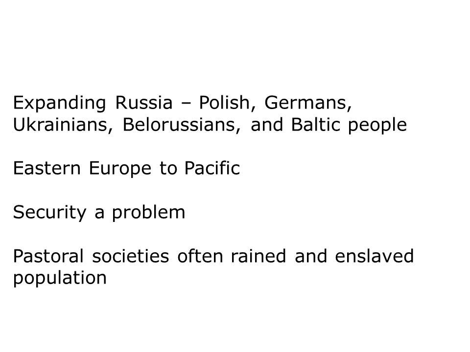 Expanding Russia – Polish, Germans, Ukrainians, Belorussians, and Baltic people