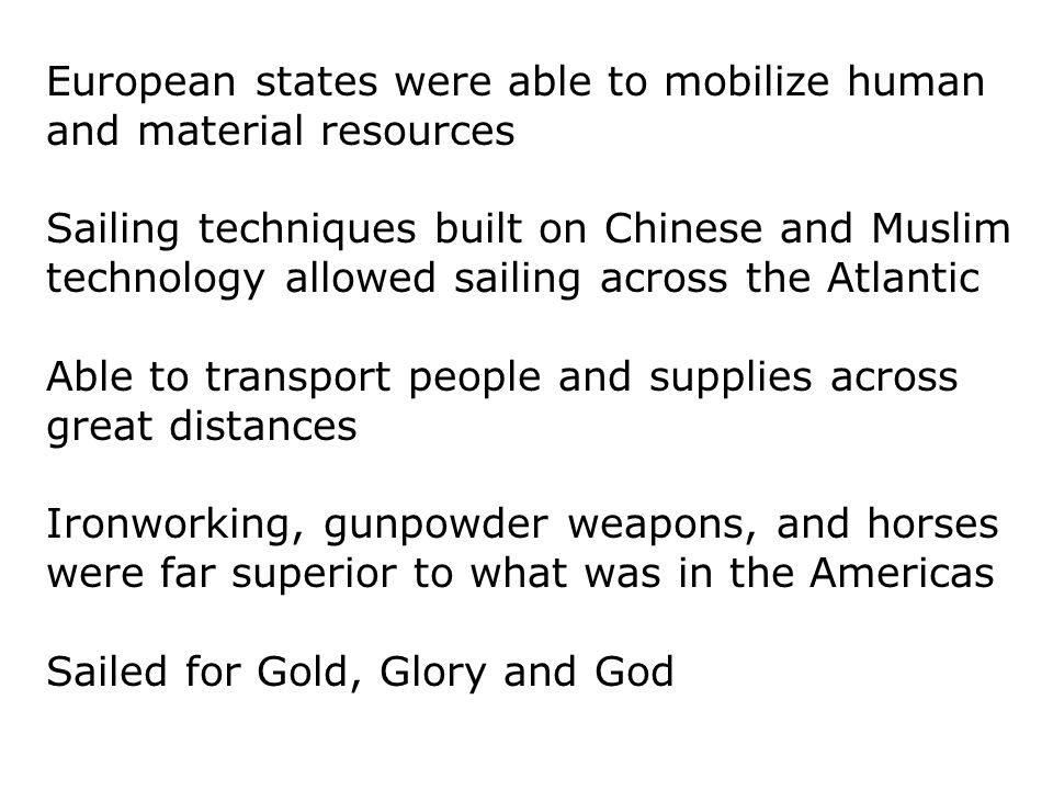 European states were able to mobilize human and material resources