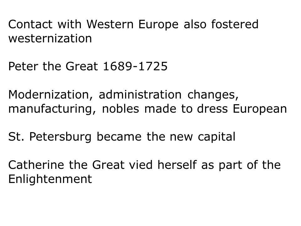 Contact with Western Europe also fostered westernization