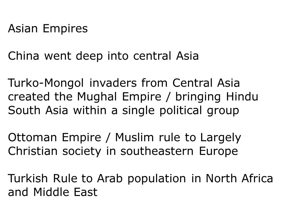 Asian Empires China went deep into central Asia.
