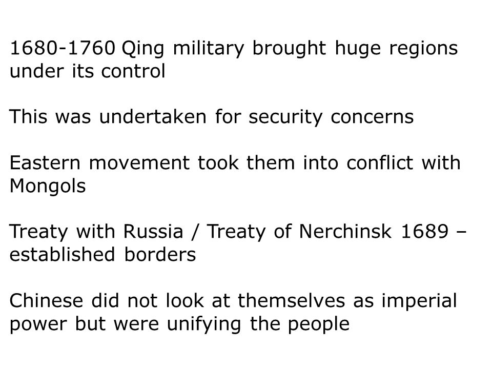 1680-1760 Qing military brought huge regions under its control