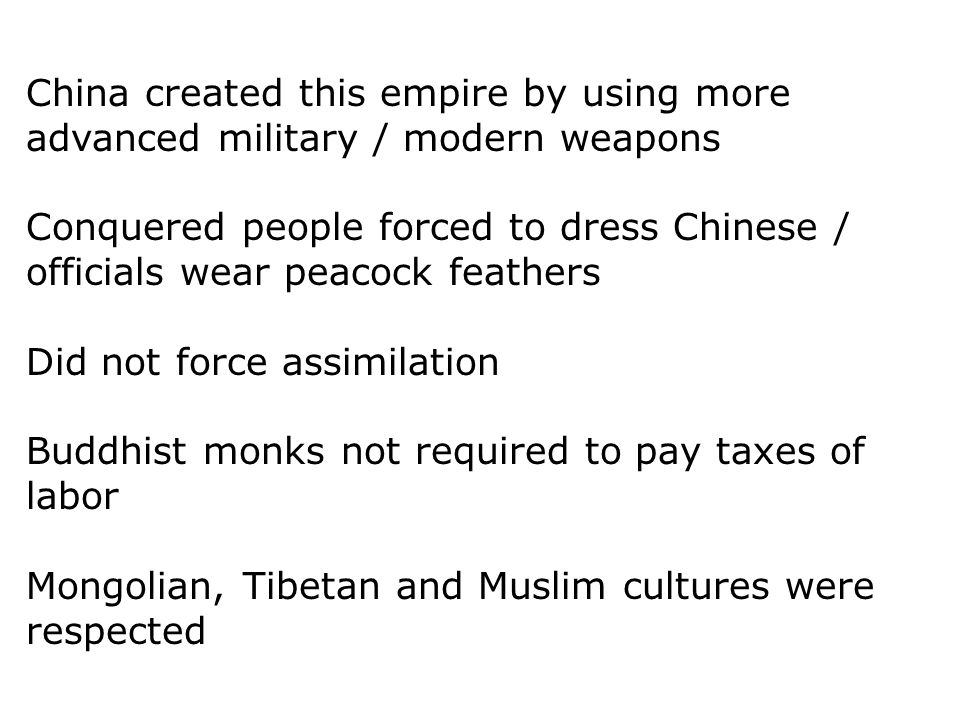 China created this empire by using more advanced military / modern weapons