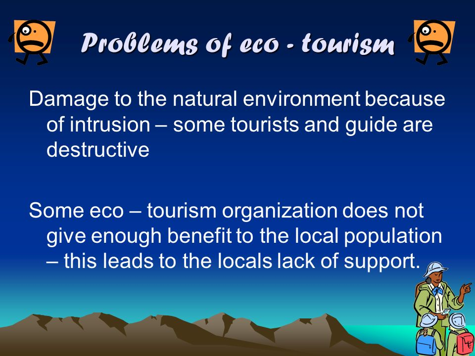problems of tourism Know your rights to learn about your rights and responsibilities as an air traveler and how to avoid problems complaints about vacation rental scams.