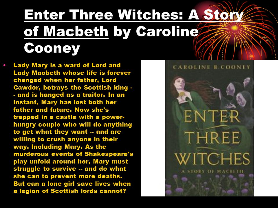 Enter Three Witches: A Story of Macbeth by Caroline Cooney