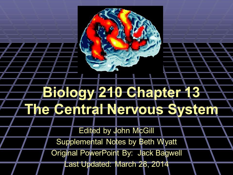 Biology 210 Chapter 13 The Central Nervous System