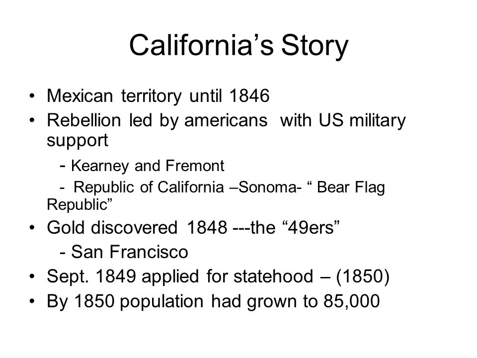 California's Story Mexican territory until 1846