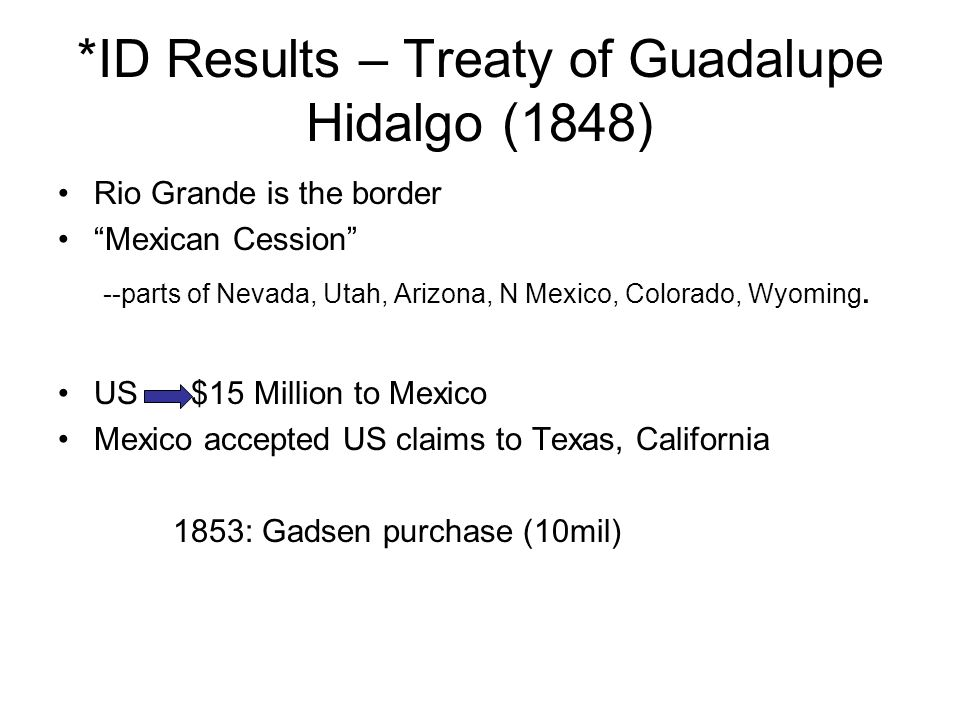 *ID Results – Treaty of Guadalupe Hidalgo (1848)