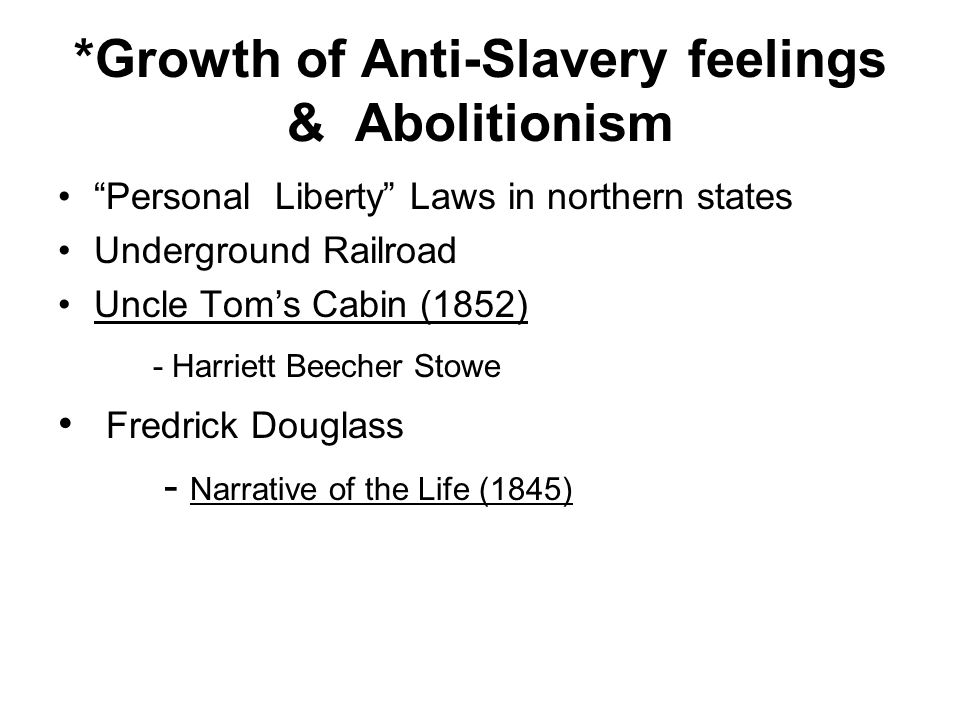 *Growth of Anti-Slavery feelings & Abolitionism