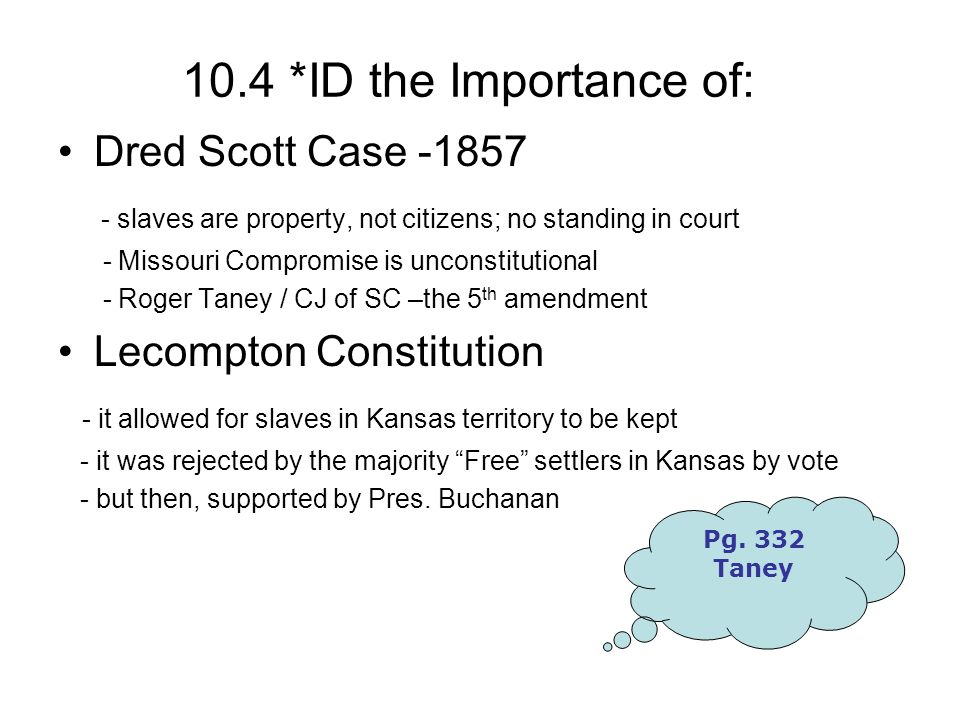 10.4 *ID the Importance of: Dred Scott Case -1857