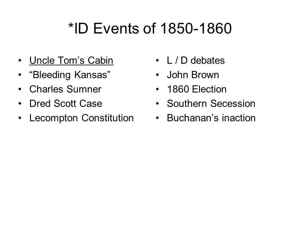 *ID Events of 1850-1860 Uncle Tom's Cabin Bleeding Kansas