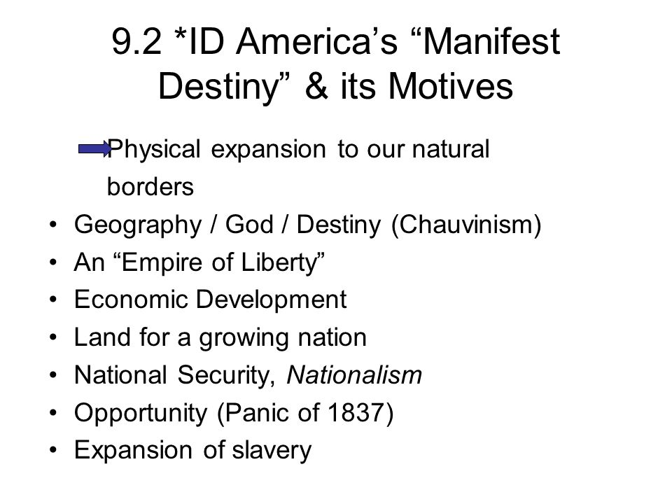 9.2 *ID America's Manifest Destiny & its Motives