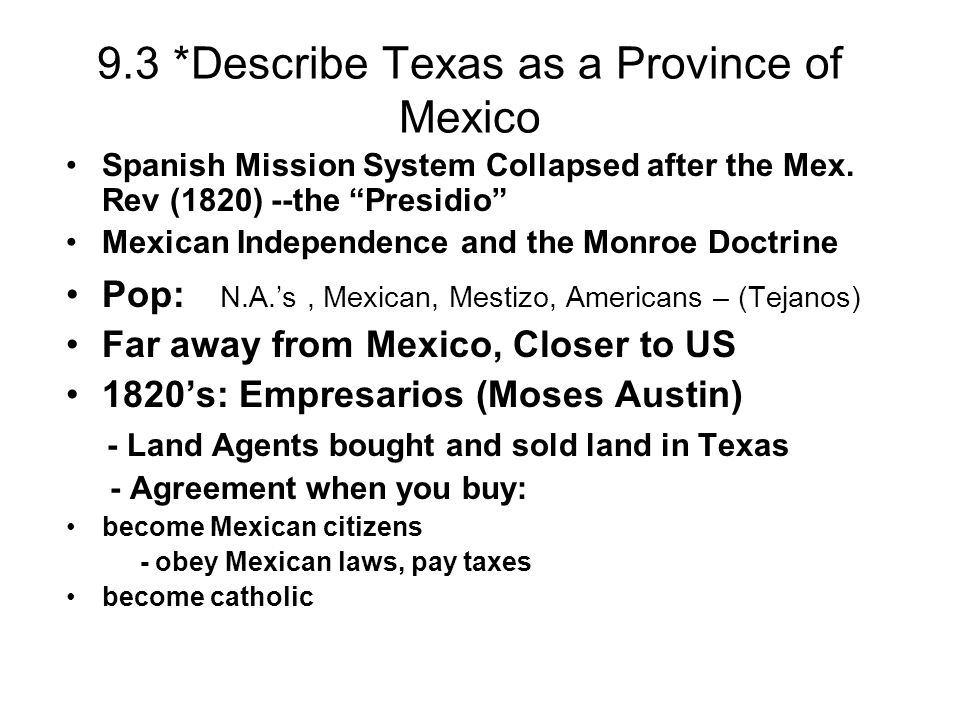 9.3 *Describe Texas as a Province of Mexico