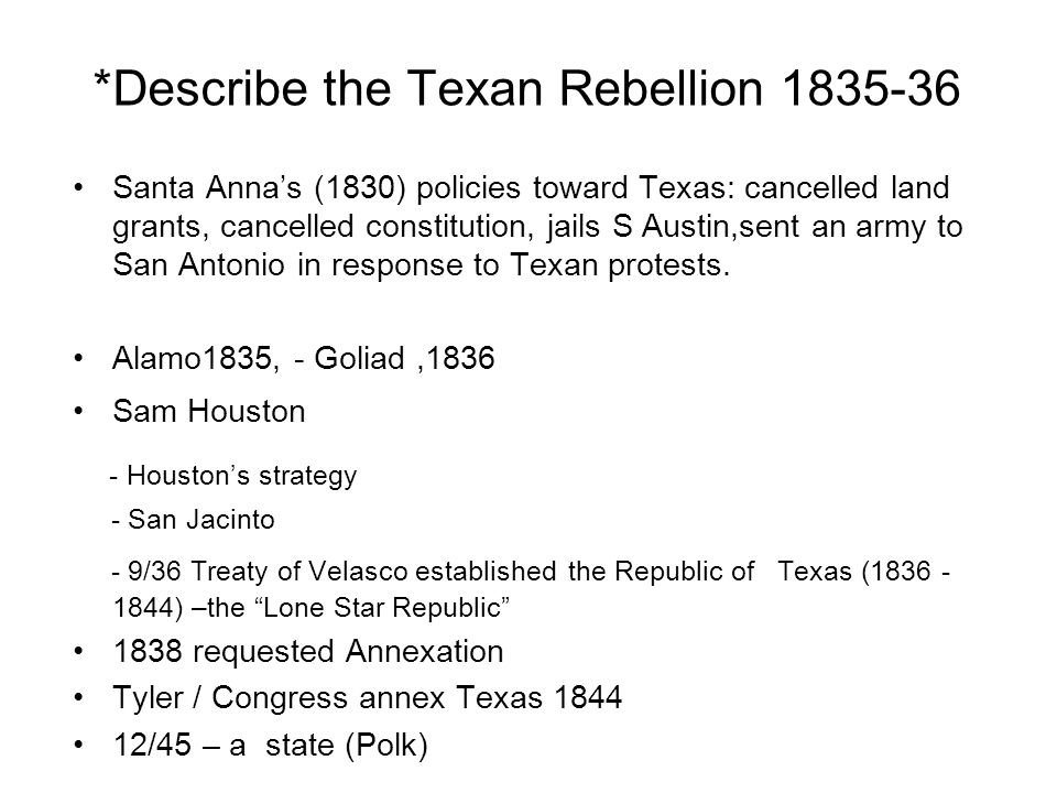 *Describe the Texan Rebellion 1835-36