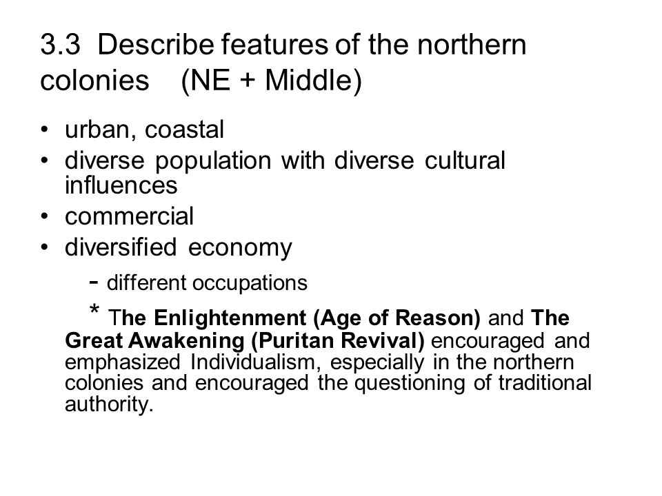 3.3 Describe features of the northern colonies (NE + Middle)