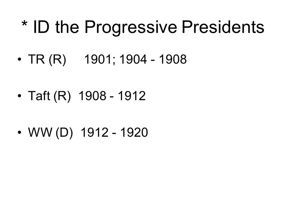 * ID the Progressive Presidents