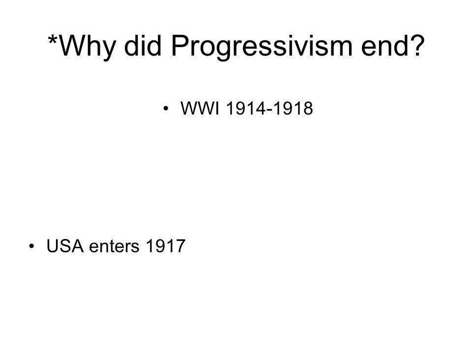 *Why did Progressivism end