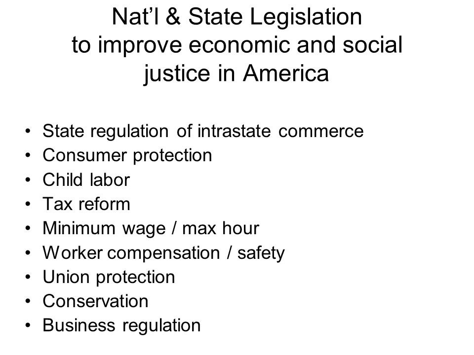 Nat'l & State Legislation to improve economic and social justice in America