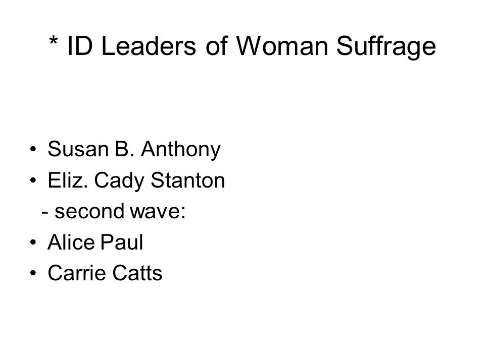 * ID Leaders of Woman Suffrage