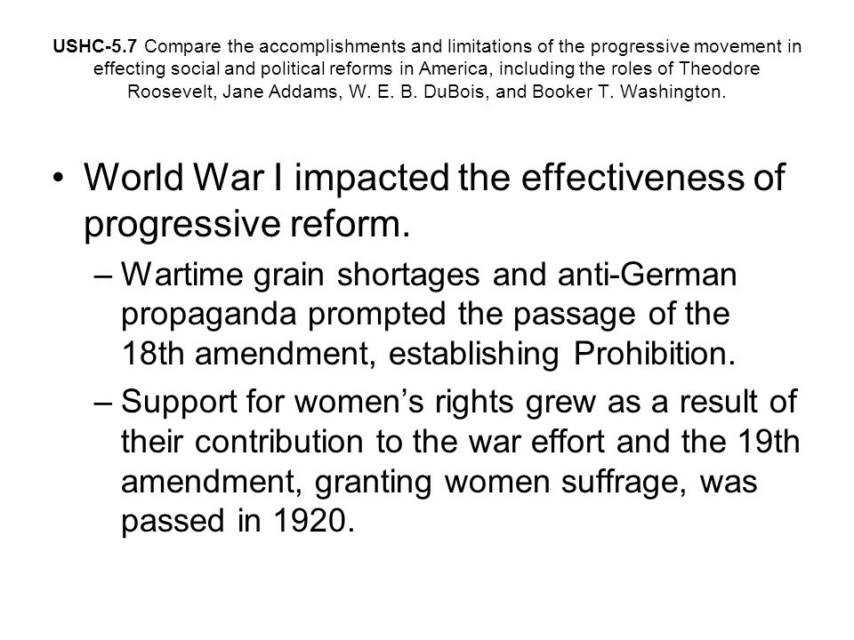 World War I impacted the effectiveness of progressive reform.