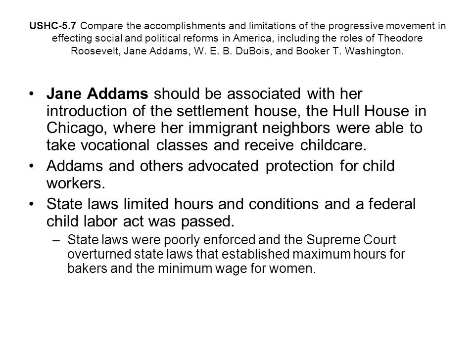 Addams and others advocated protection for child workers.