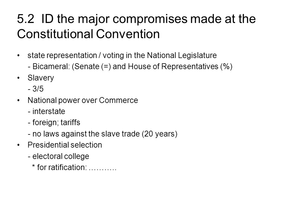 5.2 ID the major compromises made at the Constitutional Convention