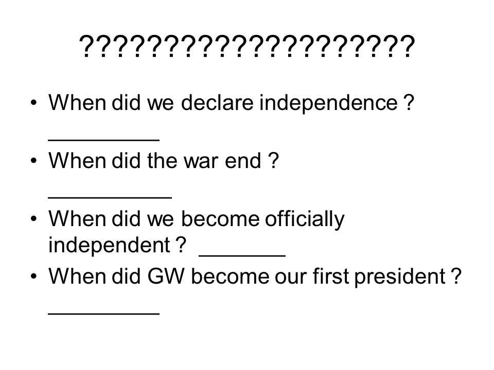 When did we declare independence _________