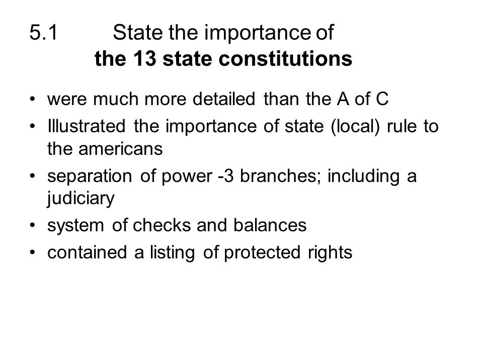 5.1 State the importance of the 13 state constitutions