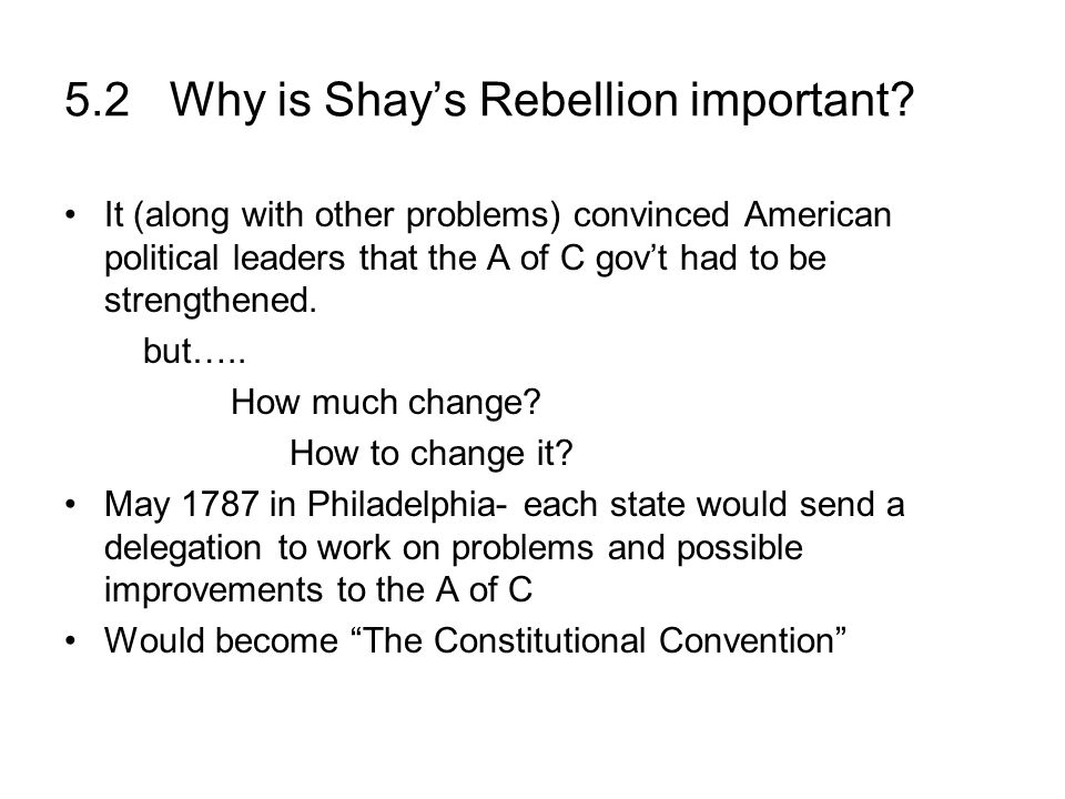 5.2 Why is Shay's Rebellion important