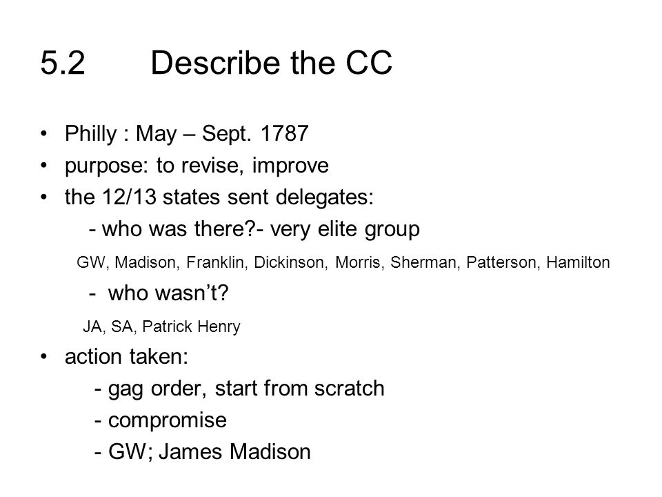 5.2 Describe the CC Philly : May – Sept. 1787