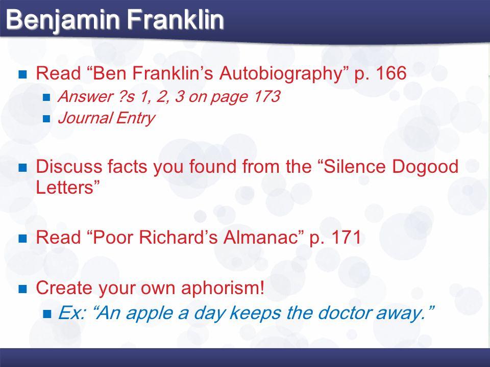 Benjamin Franklin Read Ben Franklin's Autobiography p. 166