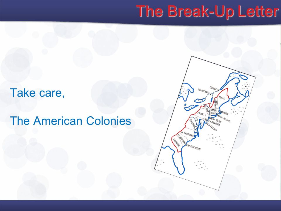 The Break-Up Letter Take care, The American Colonies