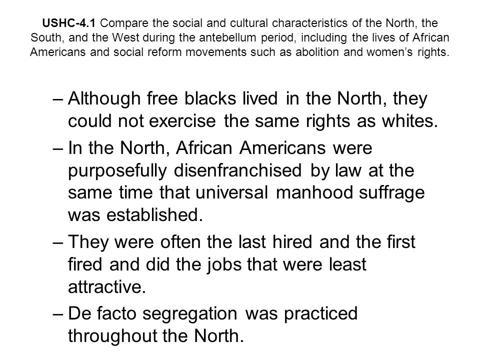 De facto segregation was practiced throughout the North.