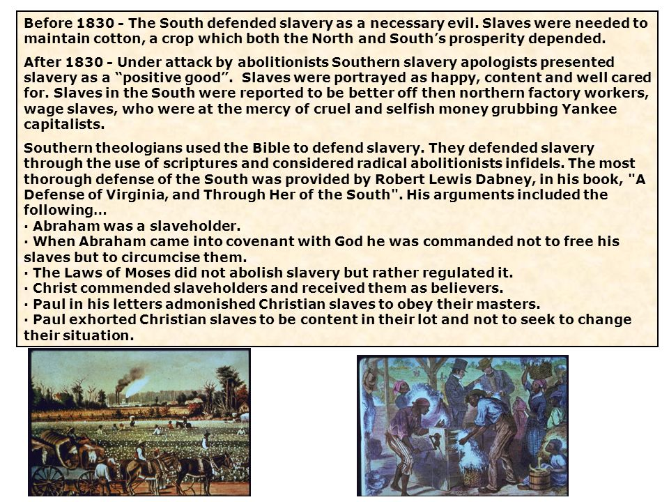 Before 1830 - The South defended slavery as a necessary evil