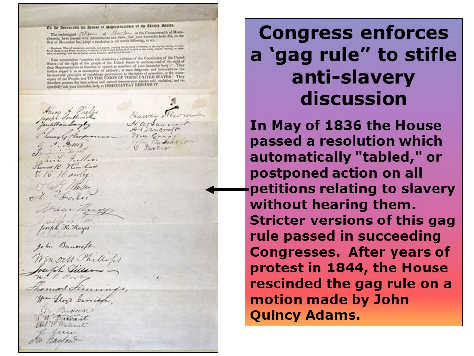 Congress enforces a 'gag rule to stifle anti-slavery discussion
