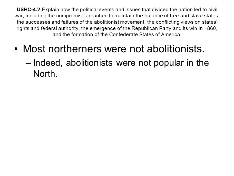 Most northerners were not abolitionists.