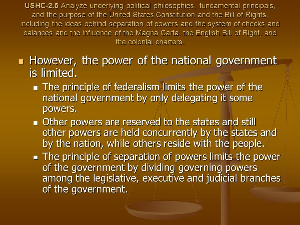 However, the power of the national government is limited.