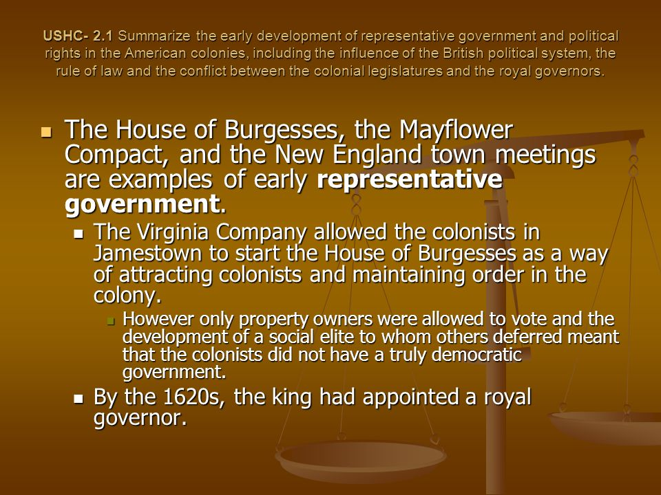 The first form of representative government in the English colonies was called the?