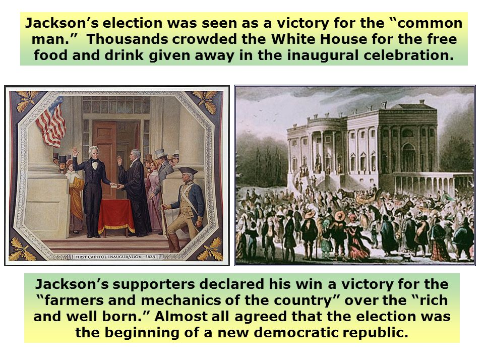 Jackson's election was seen as a victory for the common man