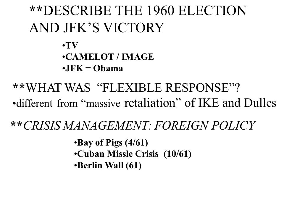 **DESCRIBE THE 1960 ELECTION AND JFK'S VICTORY