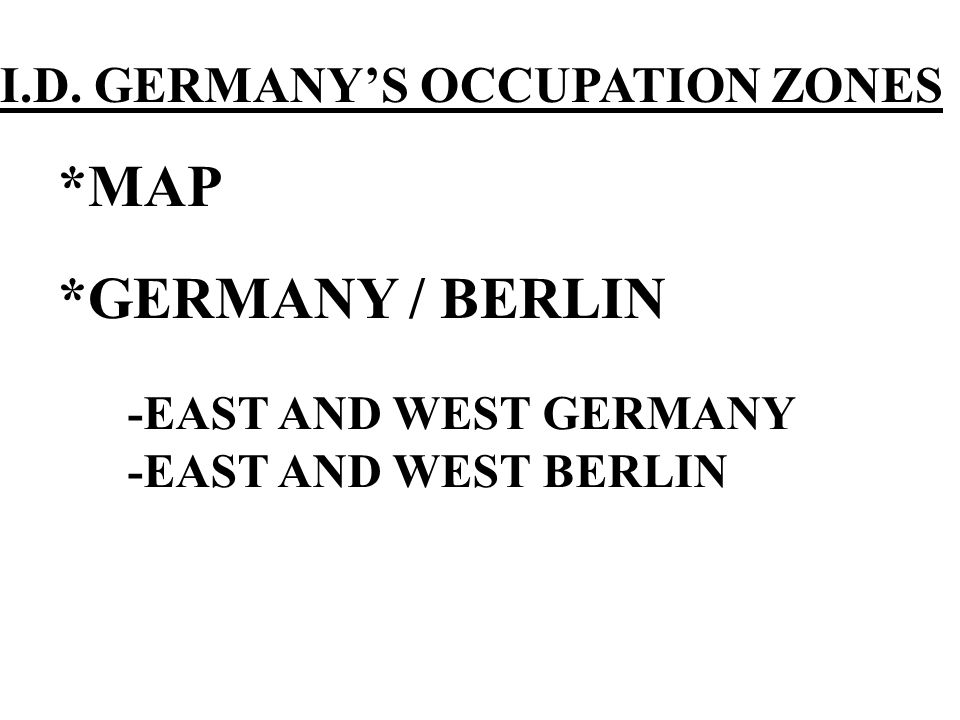 *MAP *GERMANY / BERLIN I.D. GERMANY'S OCCUPATION ZONES