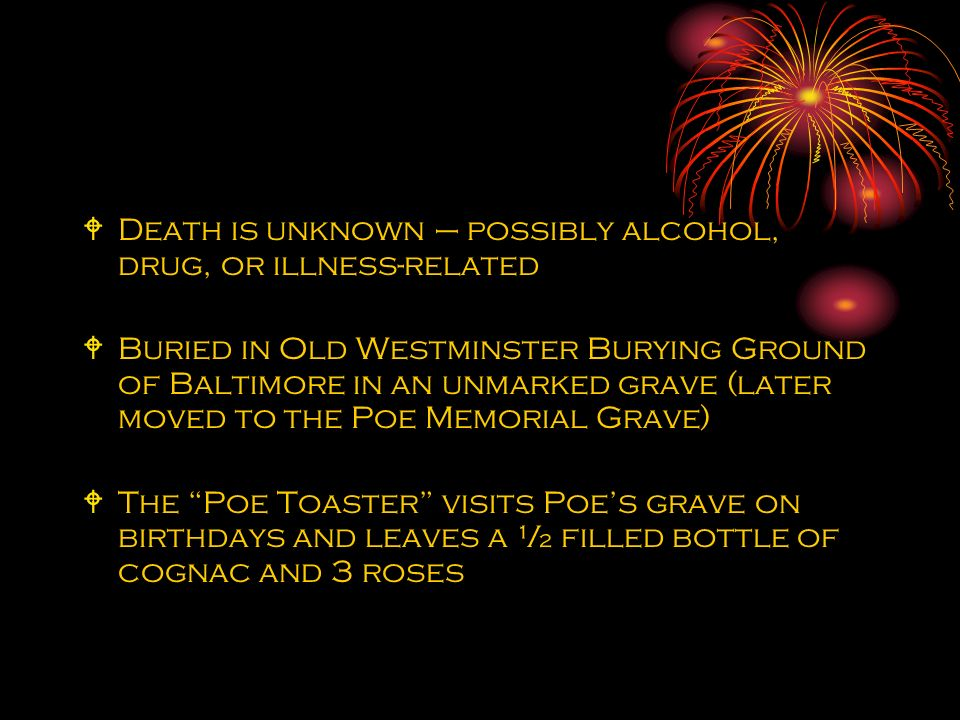 Death is unknown – possibly alcohol, drug, or illness-related