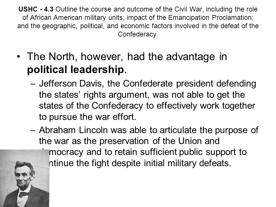 The North, however, had the advantage in political leadership.