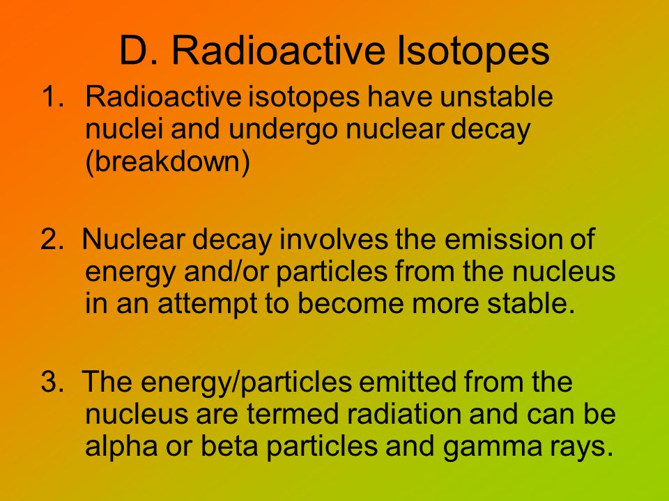 D. Radioactive Isotopes