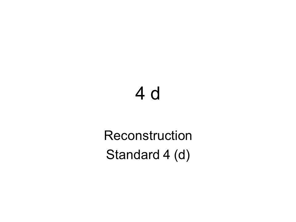 Reconstruction Standard 4 (d)